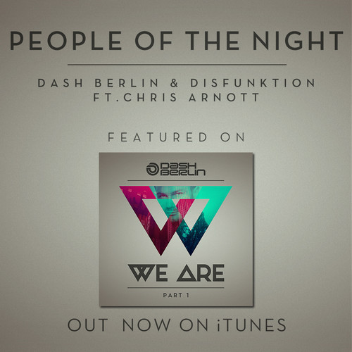 Dash Berlin And Disfunktion Feat. Chris Arnott – People Of The Night