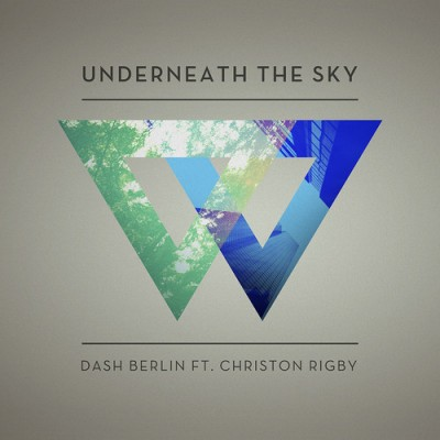 Dash Berlin Feat. Christon Rigby – Underneath The Sky