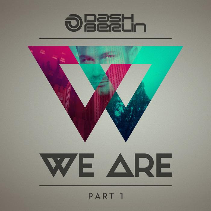 Dash Berlin – We Are [Part 1] (Álbum)