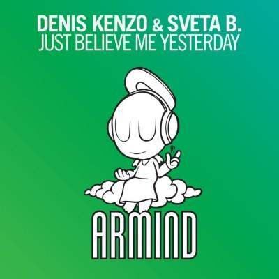 Denis Kenzo And Sveta B. – Just Believe Me Yesterday