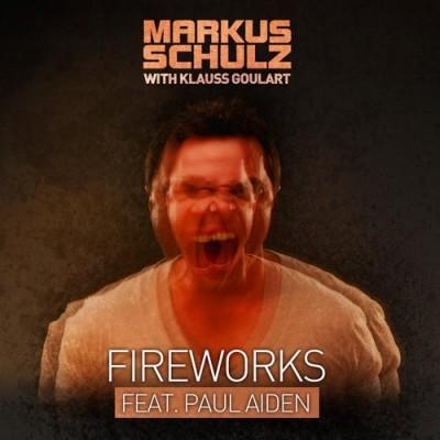 Markus Schulz And Klauss Goulart Feat. Paul Aiden – Fireworks