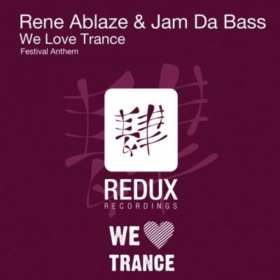 Rene Ablaze And Jam Da Bass – We Love Trance