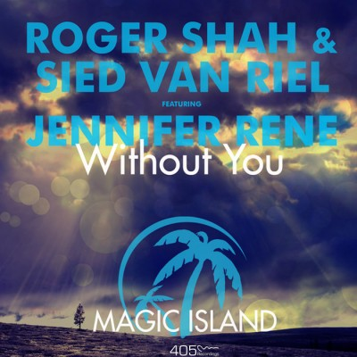 Roger Shah And Sied Van Riel Feat. Jennifer Rene – Without You