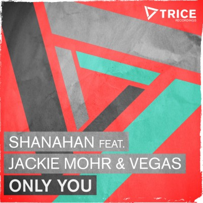 Shanahan Feat. Jackie Mohr And Vegas – Only You