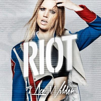 Ace Wilder – Riot