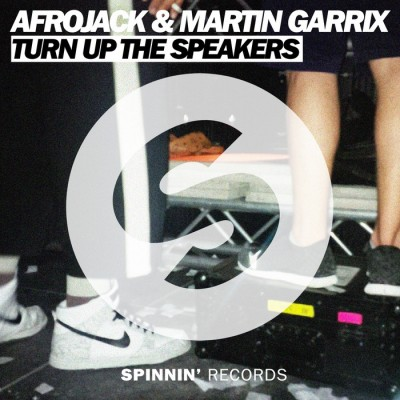 Afrojack And Martin Garrix – Turn Up The Speakers