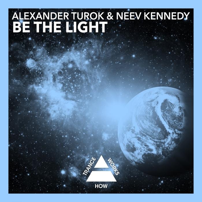 Alexander Turok And Neev Kennedy – Be The Light