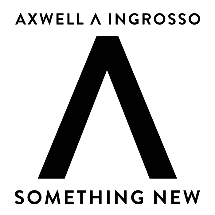 Axwell And Ingrosso – Something New