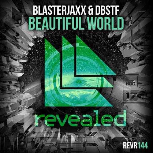 Blasterjaxx And DBSTF Feat. Ryder – Beautiful World