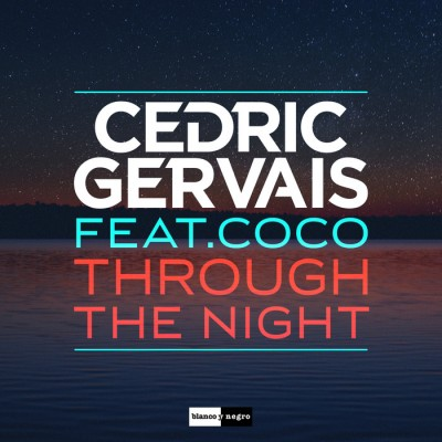 Cedric Gervais Feat. Coco – Through The Night