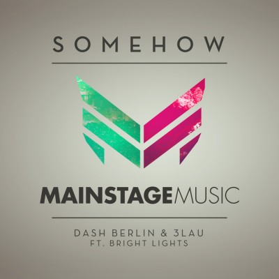 Dash Berlin And 3LAU Feat. Bright Lights – Somehow