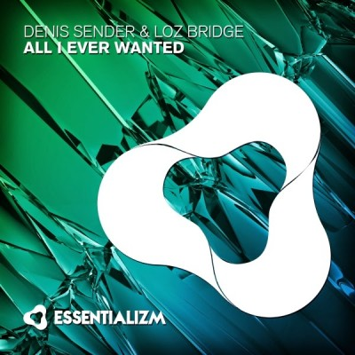 Denis Sender And Loz Bridge – All I Ever Wanted