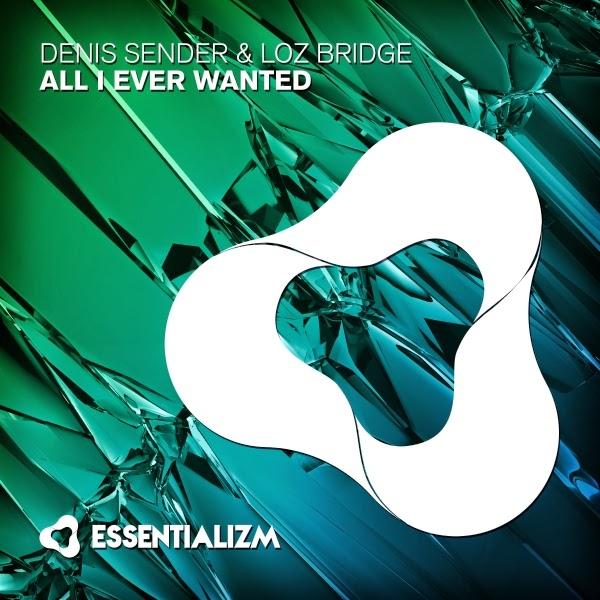 Denis Sender And Loz Bridge – All I Ever Wanted