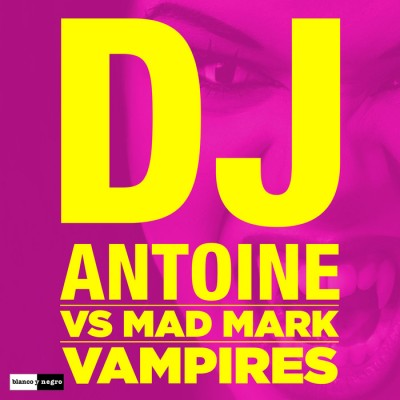 DJ Antoine VS Mad Mark – Vampires