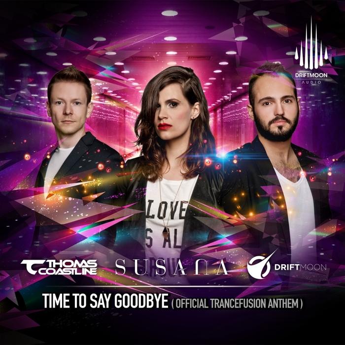 Driftmoon VS Thomas Coastline And Susana – Time To Say Goodbye [Official Trancefusion Anthem]