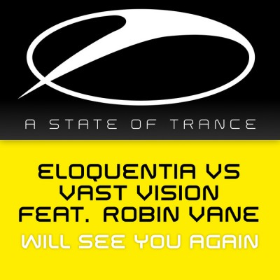 Eloquentia VS Vast Vision Feat. Robin Vane – Will See You Again