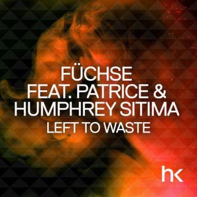 Füchse Feat. Patrìce And Humphrey Sitima – Left To Waste