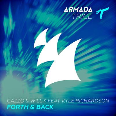 Gazzo And Will K Feat. Kyle Richardson – Forth And Back