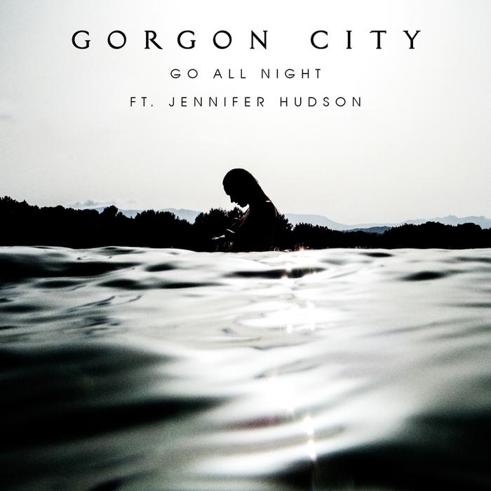 Gorgon City Feat. Jennifer Hudson – Go All Night