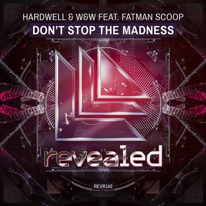 Hardwell And W&W Feat. Fatman Scoop – Don't Stop The Madness