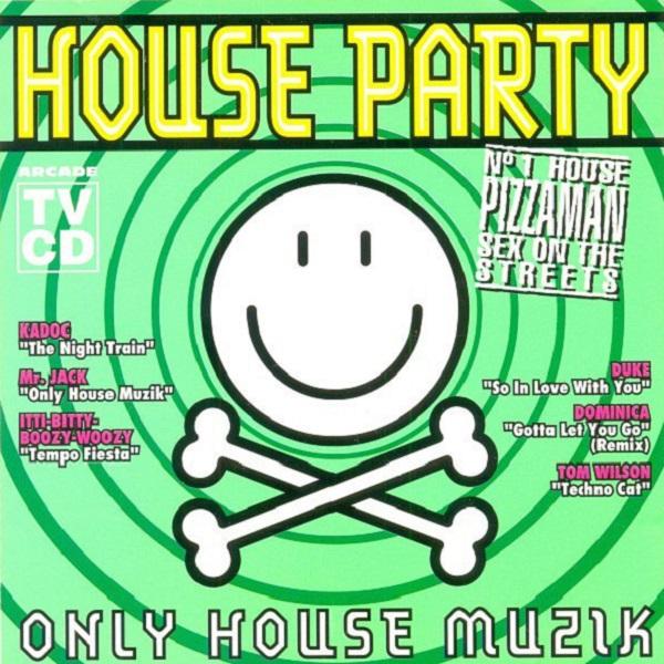 House Party – Only House Muzik