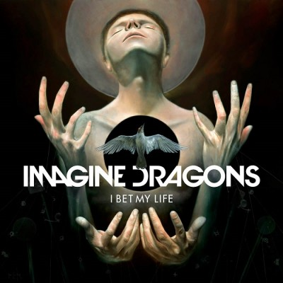 Imagine Dragons – I Bet My Life