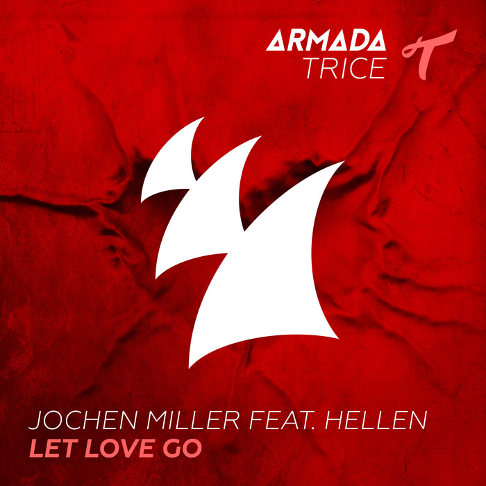 Jochen Miller Feat. Hellen – Let Love Go