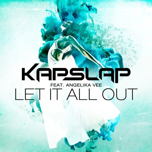 Kap Slap Feat. Angelika Vee – Let It All Out