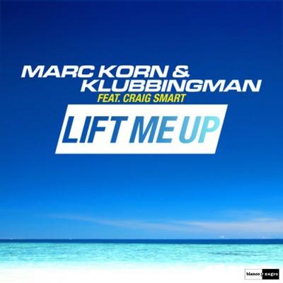 Marc Korn And Klubbingman Feat. Craig Smart – Lift Me Up