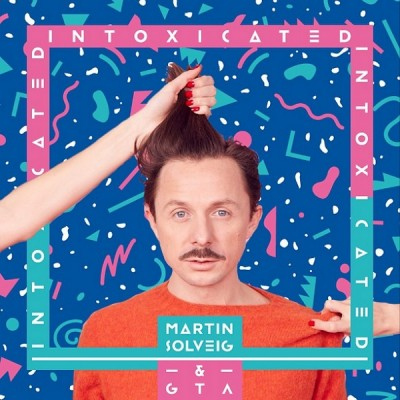 Martin Solveig And GTA – Intoxicated