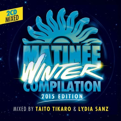 Matinée Winter Compilation 2015 Edition – Mixed BY Taito Tikaro And Lydia Sanz