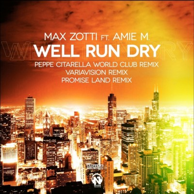 Max Zotti Feat. Amie M. – Well Run Dry