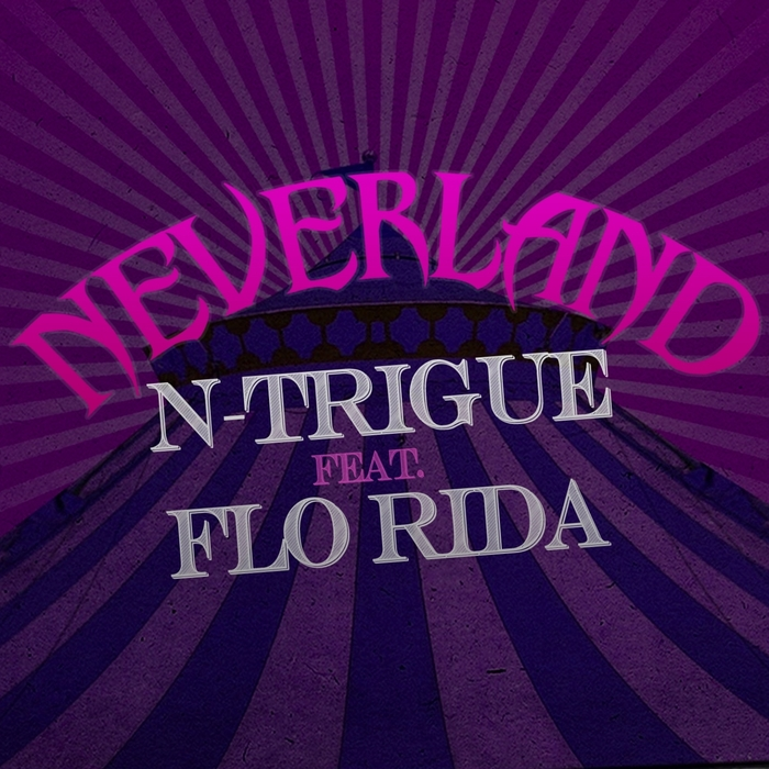 N-Trigue Feat. Flo Rida – Neverland