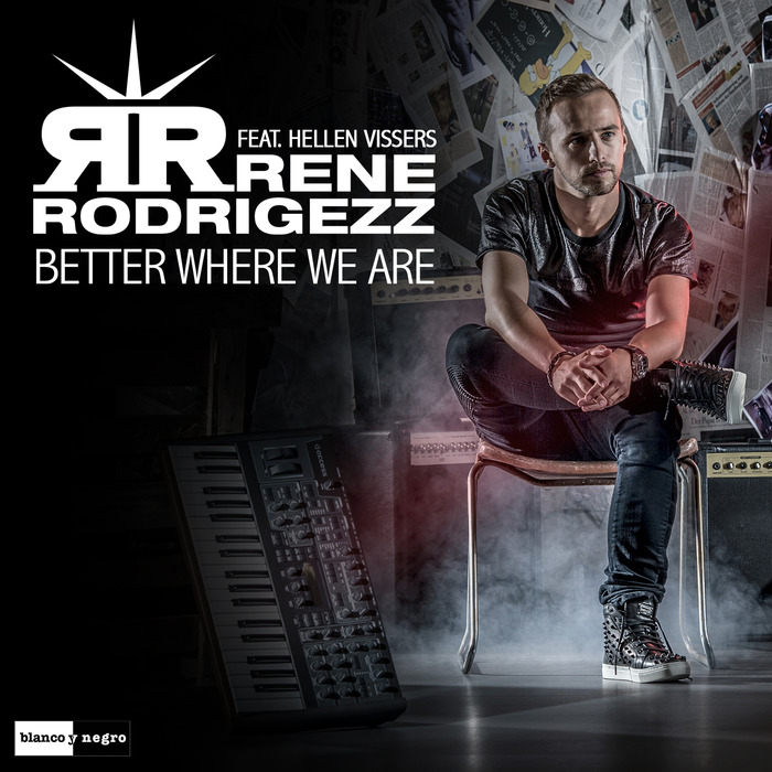 Rene Rodrigezz Feat. Hellen Vissers – Better Where We Are