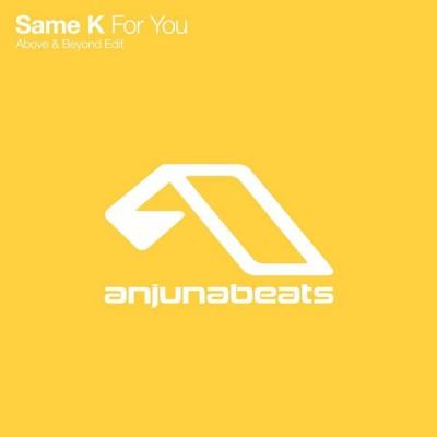 Same K – For You