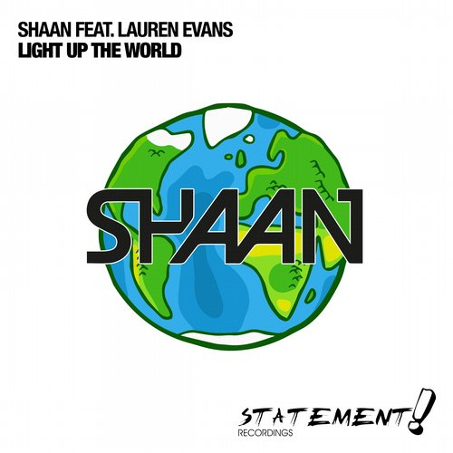 Shaan Feat. Lauren Evans – Light Up The World