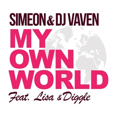 Simeon And DJ Vaven Feat. Lisa And Diggle – My Own World
