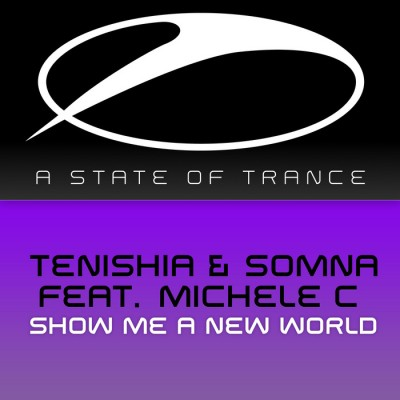 Tenishia And Somna Feat. Michele C – Show Me A New World