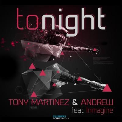 Tony Martinez And Andrew Feat. Inmagine – Tonight