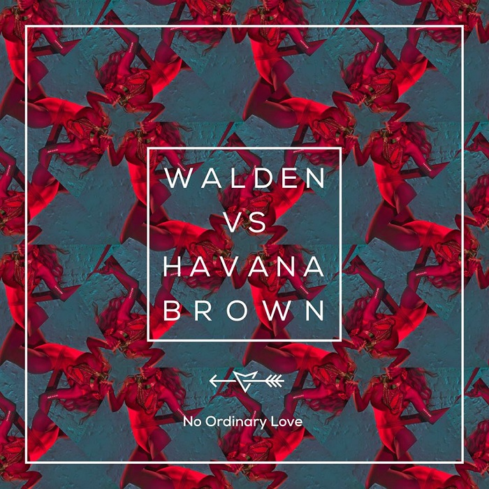 Walden VS Havana Brown – No Ordinary Love