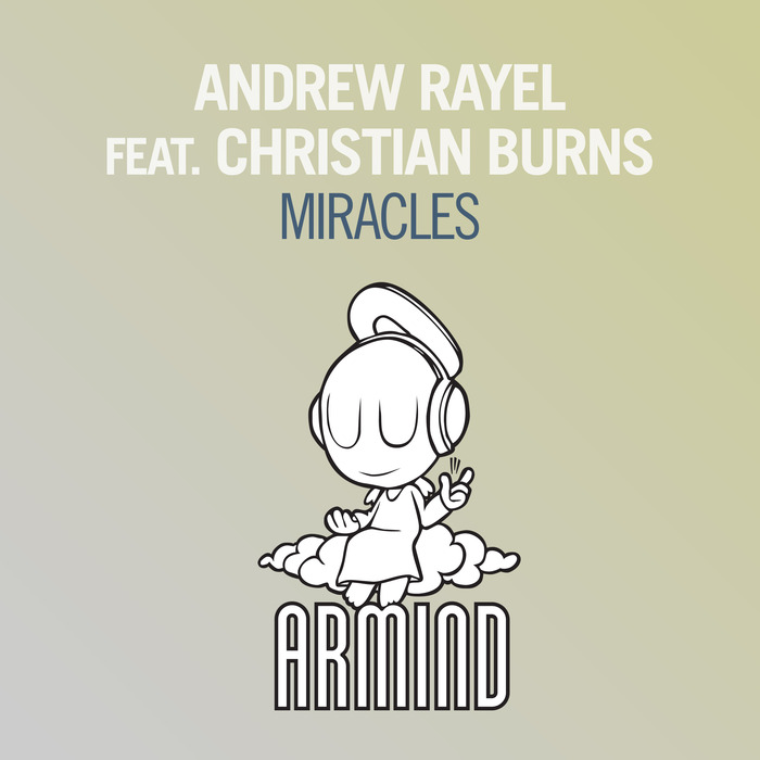 Andrew Rayel Feat. Christian Burns – Miracles
