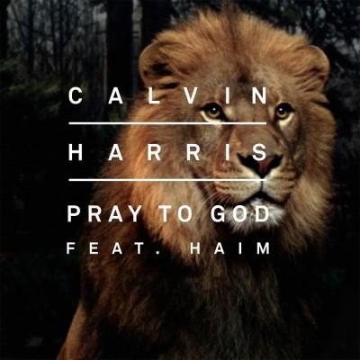 Calvin Harris Feat. Haim – Pray To God