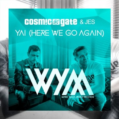 Cosmic Gate And Jes – Yai [Here We Go Again]