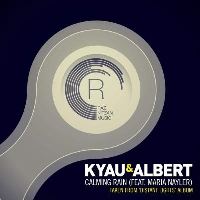 Kyau And Albert Feat. Maria Nayler – Calming Rain