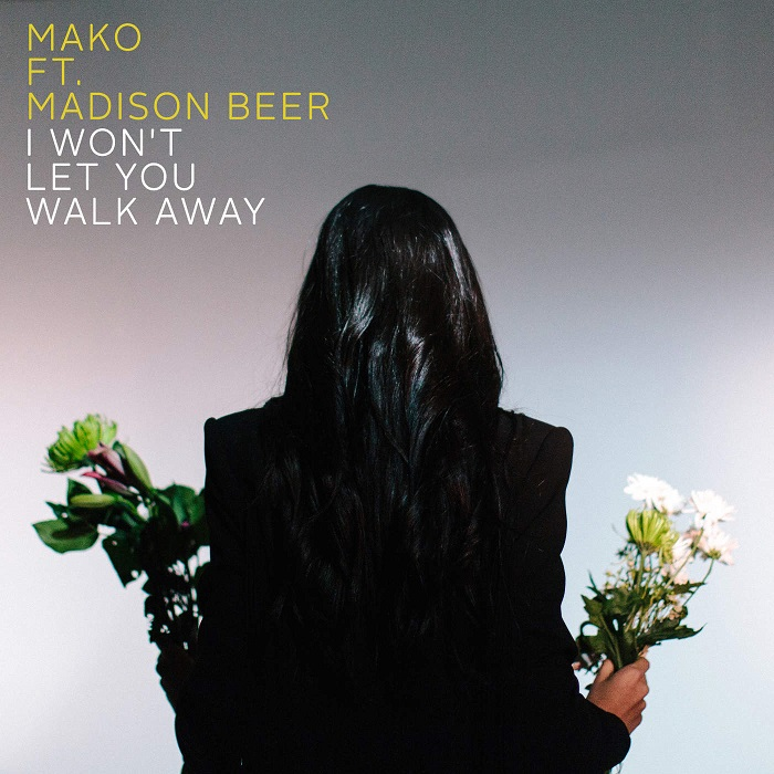 Mako Feat. Madison Beer – I Won't Let You Walk Away