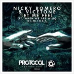 Nicky Romero Vicetone When We Are Wild Let Me Feel