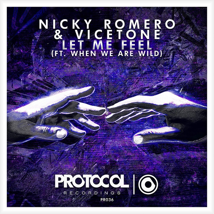 Nicky Romero And Vicetone Feat. When We Are Wild – Let Me Feel