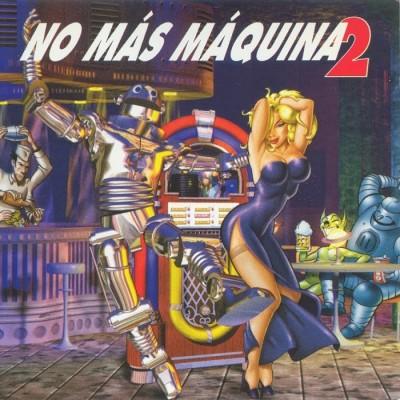 No Más Máquina 2