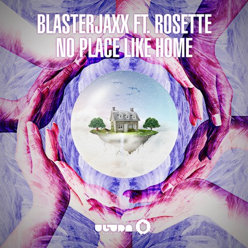 Blasterjaxx Feat. Rosette – No Place Like Home