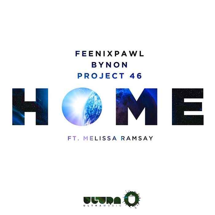 Bynon, Feenixpawl And Project 46 Feat. Melissa Ramsay – Home